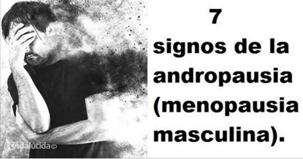 7 signos de la andropausia (la menopausia masculina)