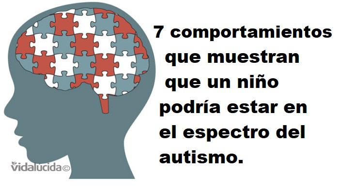 Espectro de autismo y 7 comportamientos en niños que