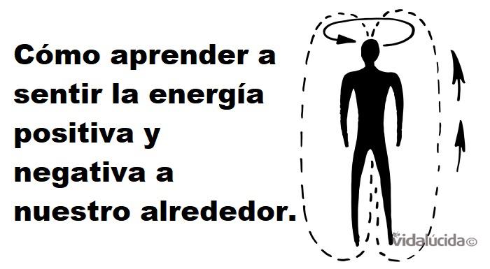 C mo sentir la energ a positiva y negativa a nuestro alrededor - Energias positivas en las personas ...
