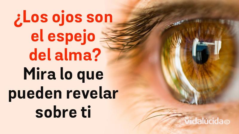 ¿Qué revelan tus ojos sobre ti? ¿Son realmente el espejo
